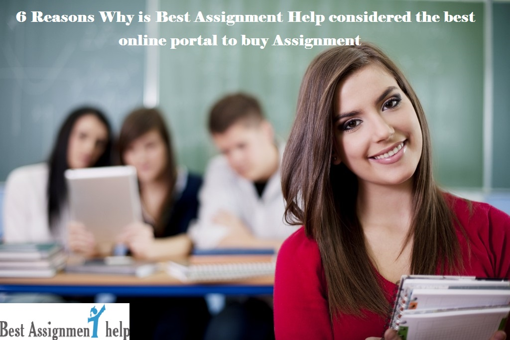 reasons why is best assignment help is the ideal online portal 6 reasons why best assignment is the best online portal to buy assignment